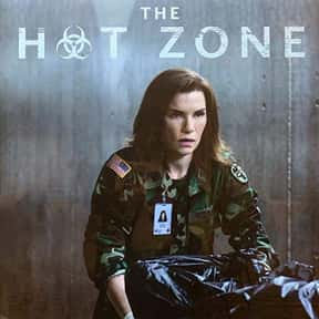 The Hot Zone is listed (or ranked) 21 on the list The Most Exciting Thriller TV Shows of 2019