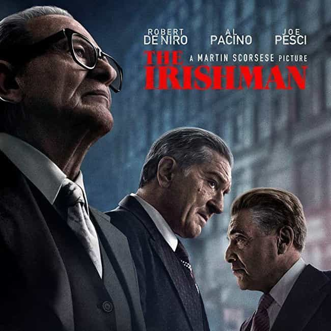 The Irishman is listed (or ranked) 4 on the list The Best Mobster Movies On Netflix