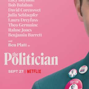 The Politician is listed (or ranked) 24 on the list The Best New Netflix Shows That Have Premiered in 2019