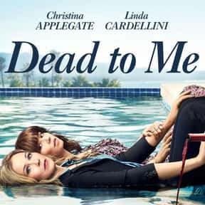 Dead to Me is listed (or ranked) 2 on the list The Best Shows For Women On Netflix