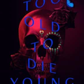 Too Old to Die Young is listed (or ranked) 24 on the list All the Shows Amazon Has Canceled