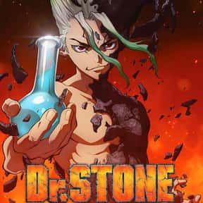 Dr. Stone is listed (or ranked) 7 on the list The Most Popular Anime Right Now
