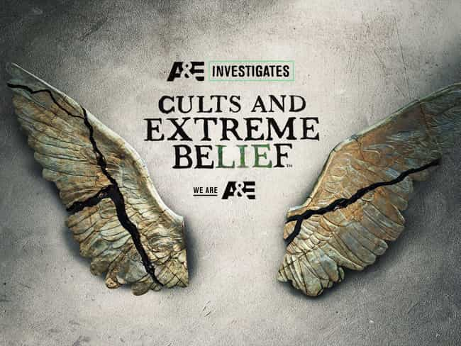 Cults and Extreme Belief is listed (or ranked) 4 on the list The Best Cult Documentary Series