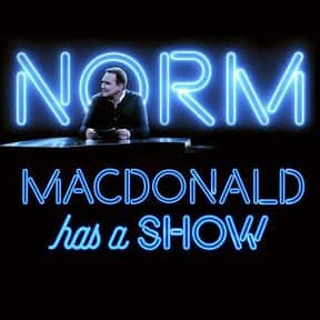 Norm Macdonald Has a Show is listed (or ranked) 11 on the list The Best Talk Shows of the 2010s