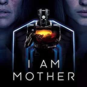 I Am Mother is listed (or ranked) 3 on the list The Best Netflix Original Sci-Fi Movies