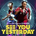 See You Yesterday is listed (or ranked) 16 on the list The Best Fantasy & Sci-Fi Movies on Netflix
