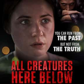 All Creatures Here Below is listed (or ranked) 9 on the list The Best Karen Gillan Movies