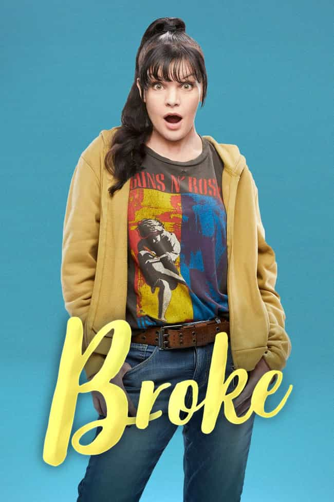 Broke is listed (or ranked) 4 on the list What to Watch If You Love 'Schitt's Creek'