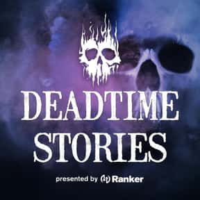 Deadtime Stories Podcast is listed (or ranked) 10 on the list The Best Scripted Podcasts