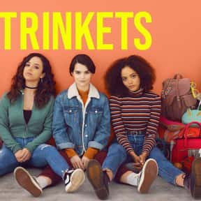 Trinkets is listed (or ranked) 19 on the list The Best 2019 Original Streaming Platform Shows
