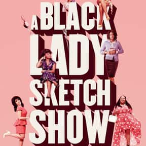 A Black Lady Sketch Show is listed (or ranked) 20 on the list The Best New Comedy TV Shows Of 2019