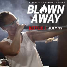 Blown Away is listed (or ranked) 1 on the list The Best Competition Reality Shows On Netflix