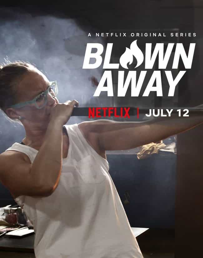Blown Away is listed (or ranked) 2 on the list The Best New Reality Competition Shows of 2019