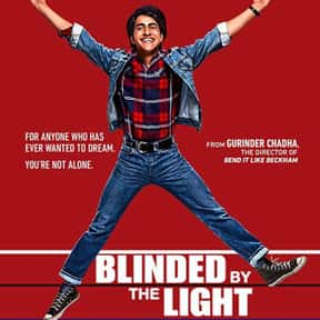 Blinded by the Light is listed (or ranked) 18 on the list The Greatest Movies with Precocious Teen Stars