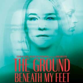 The Ground Beneath My Feet is listed (or ranked) 21 on the list The Best Movies About Dating In Your 30s