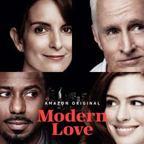 Modern Love is listed (or ranked) 20 on the list The Best Current Shows That Deal with Millennial Stuff