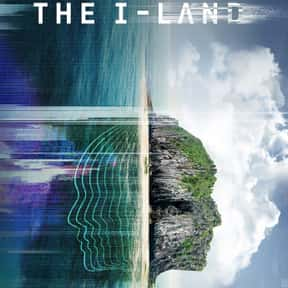 The I-Land is listed (or ranked) 22 on the list The Best Netflix Original Sci-fi Shows