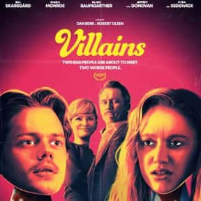 Villains is listed (or ranked) 25 on the list The Best Crime Romance Movies, Ranked