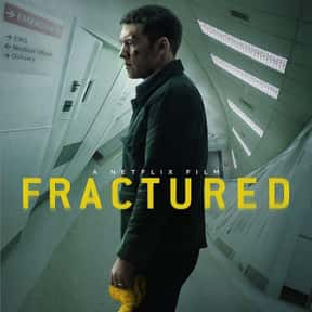 Fractured is listed (or ranked) 3 on the list The Best Netflix Original Thriller Movies