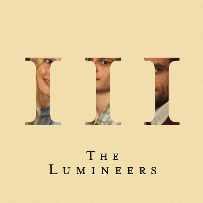III is listed (or ranked) 3 on the list The Best Albums By The Lumineers, Ranked
