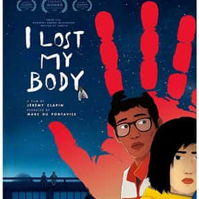 I Lost My Body is listed (or ranked) 22 on the list The Best New Drama Films of the Last Few Years