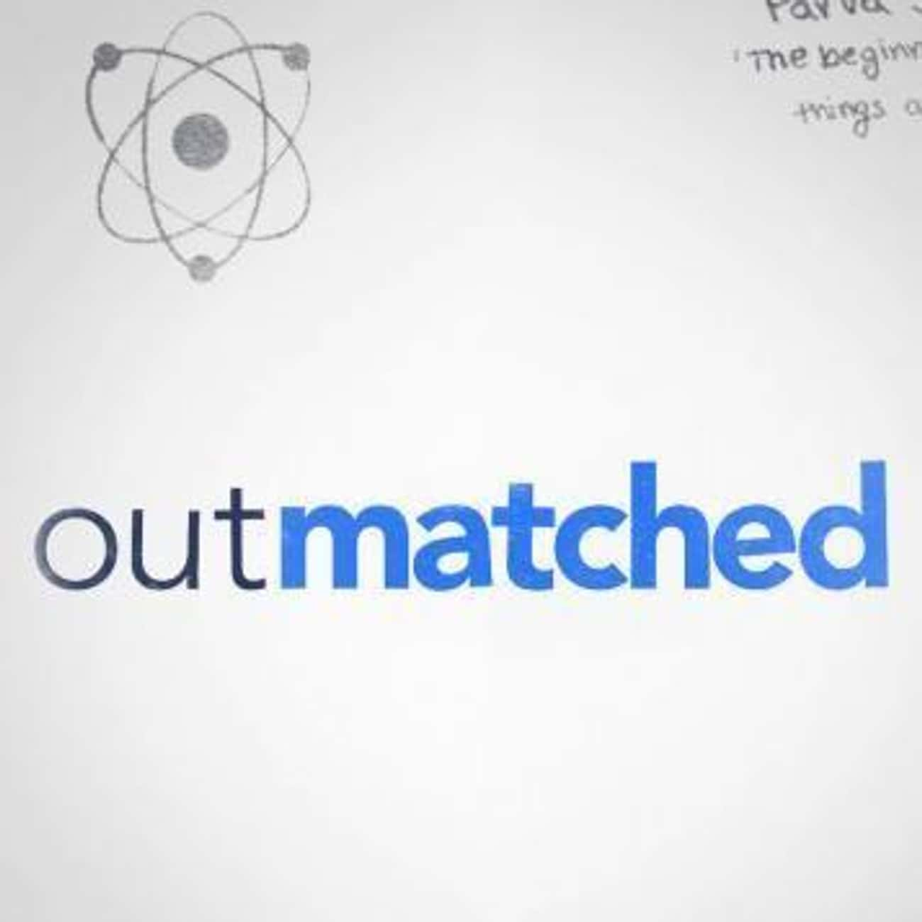 Outmatched is listed (or ranked) 3 on the list What To Watch If You Love 'Cheers'