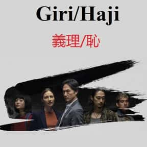 Giri/Haji is listed (or ranked) 17 on the list The Best British TV Dramas On Netflix