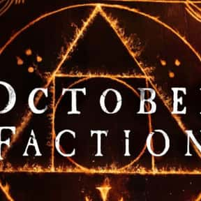 October Faction is listed (or ranked) 15 on the list The Best Netflix Original Sci-fi Shows