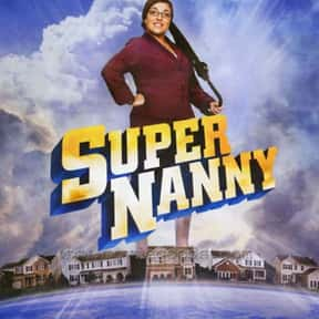 Supernanny is listed (or ranked) 23 on the list The Best Reality Shows Currently on TV