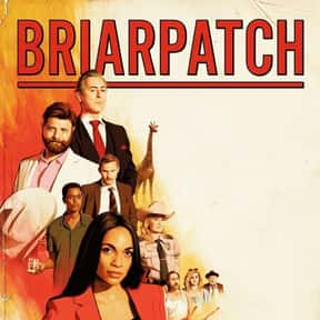 Briarpatch is listed (or ranked) 11 on the list The Best TV Shows Set In Texas