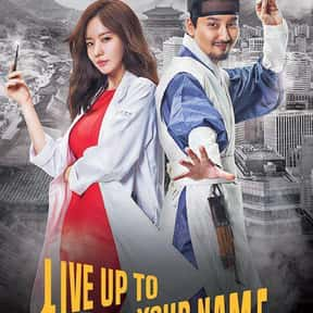 Live Up To Your Name is listed (or ranked) 23 on the list The Best Medical KDramas Of All Time