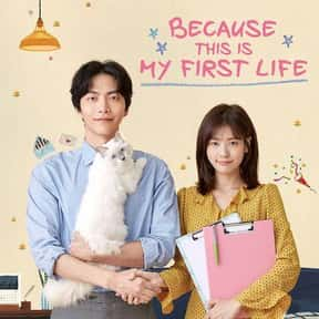 Because This Is My First Life is listed (or ranked) 24 on the list The Best Korean Dramas to Watch on Netflix