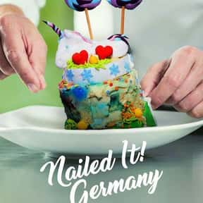 Nailed It! Germany is listed (or ranked) 24 on the list The Best Baking Competition Shows Ever Made