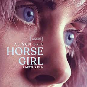 Horse Girl is listed (or ranked) 18 on the list The Best Netflix Original Thriller Movies