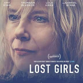 Lost Girls is listed (or ranked) 17 on the list The Best Movies Based on Real Murders