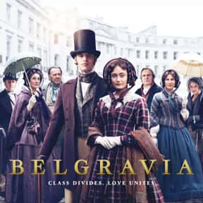 Belgravia is listed (or ranked) 21 on the list The Best Period Piece TV Shows