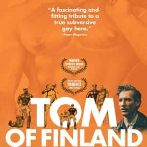 Tom of Finland is listed (or ranked) 3 on the list The Best Gay and Lesbian Movies Streaming on Hulu
