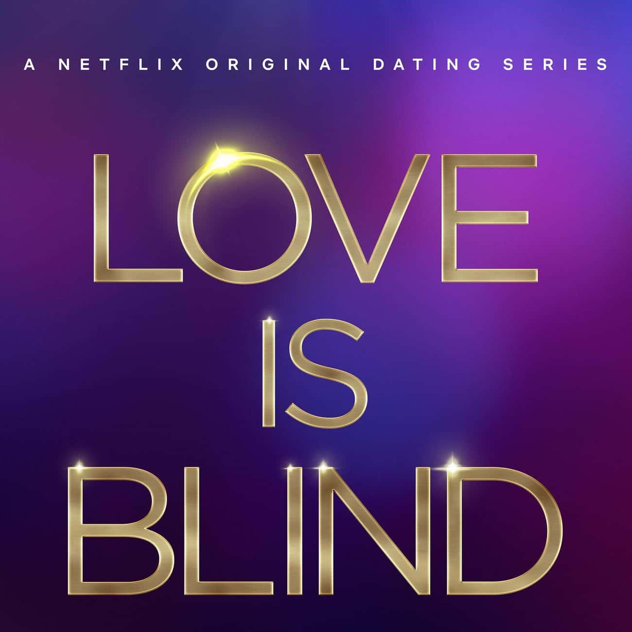 Love Is Blind is listed (or ranked) 1 on the list What To Watch If You Love '90 Day Fiancé'