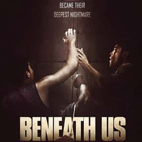 Beneath Us is listed (or ranked) 23 on the list The Best Thriller Movies with a Kidnapping