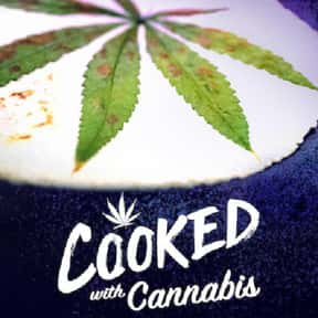 Cooked with Cannabis is listed (or ranked) 17 on the list The Best Baking Competition Shows Ever Made