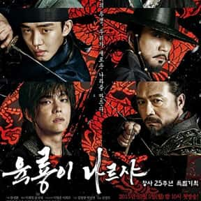 Six Flying Dragons is listed (or ranked) 17 on the list The Best Historical KDramas Of All Time