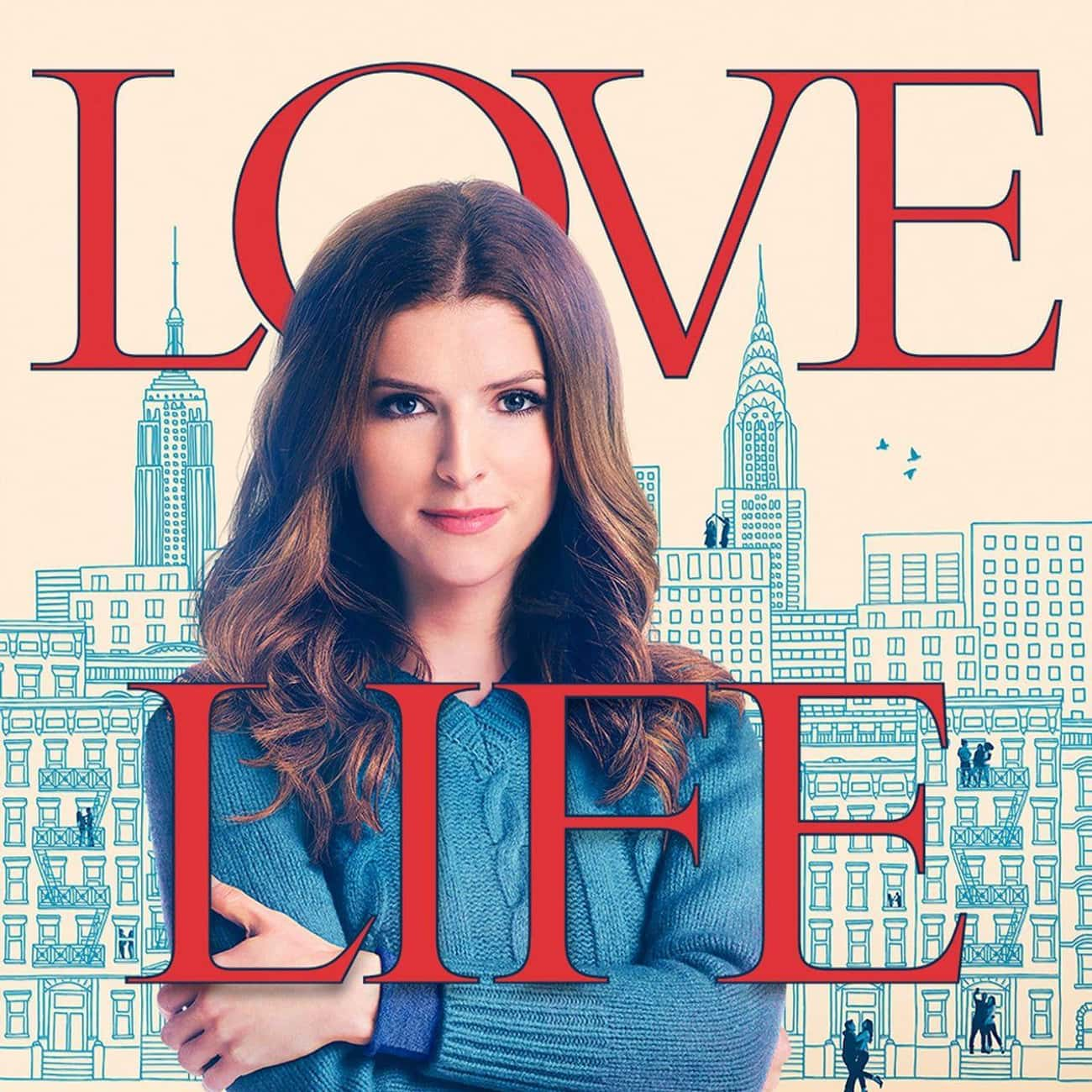 Love Life is listed (or ranked) 2 on the list What To Watch If You Love 'Girls'