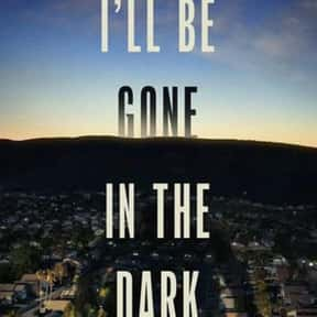 I'll Be Gone in the Dark is listed (or ranked) 24 on the list The Best Biographical Documentary Series