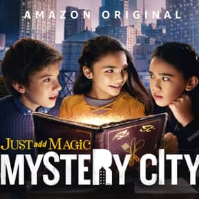 Just Add Magic: Mystery City is listed (or ranked) 8 on the list Good TV Shows for 8 Year Olds