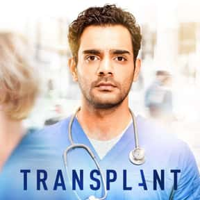 Transplant is listed (or ranked) 11 on the list The Best Medical TV Shows Airing Now