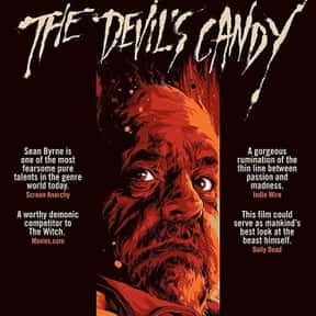 The Devil's Candy is listed (or ranked) 25 on the list The Best Horror Movies About the Devil