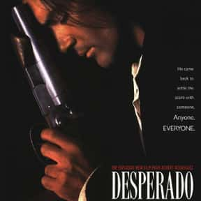 Desperado is listed (or ranked) 23 on the list The Best Gangster Movies of the 1990s