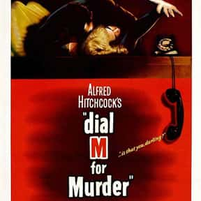 Dial M for Murder is listed (or ranked) 2 on the list The Best Mystery Movies