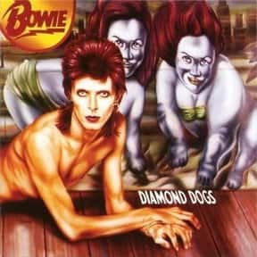 Diamond Dogs is listed (or ranked) 8 on the list The Best David Bowie Albums of All Time
