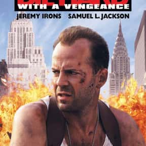 Die Hard with a Vengeance is listed (or ranked) 12 on the list The Best R-Rated Movies That Blew Up At The Box Office